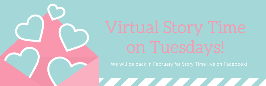 Virtual Story Times coming back February 2021!